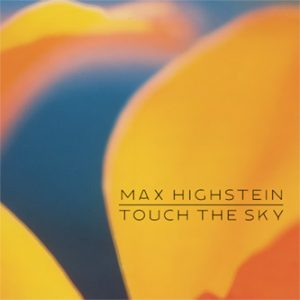 Touch The Sky - Music by Max Highstein